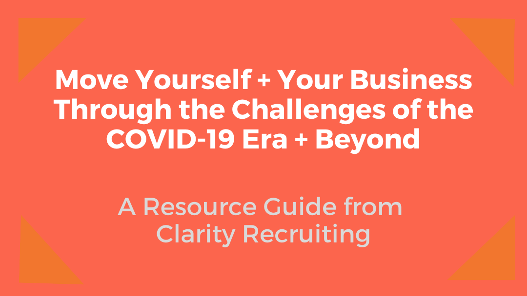Title: Move Yourself + Your Business Through the Challenges of the COVID-19 Era + Beyond Through the Challenges